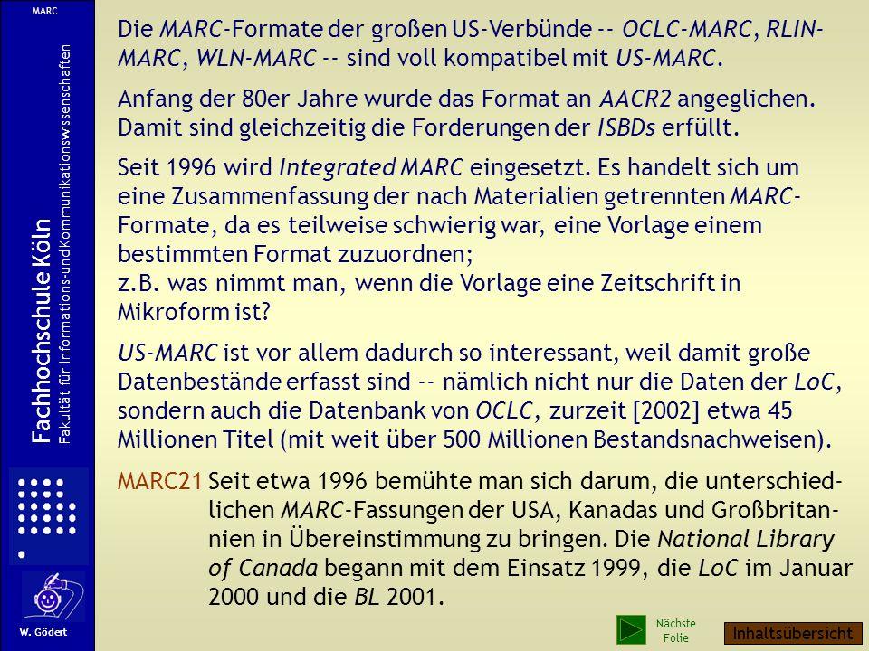 Die MARC-Formate der großen US-Verbünde -- OCLC-MARC, RLIN- MARC, WLN-MARC -- sind voll kompatibel mit US-MARC.