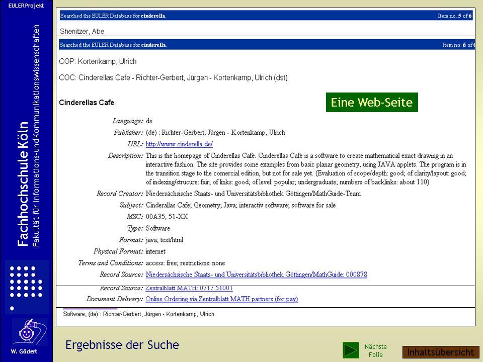 Die neue EULER-Suchmaske Eingabe EULER Projekt Fachhochschule Köln Fakultät für Informations-und Kommunikationswissenschaften W. Gödert Nächste Folie