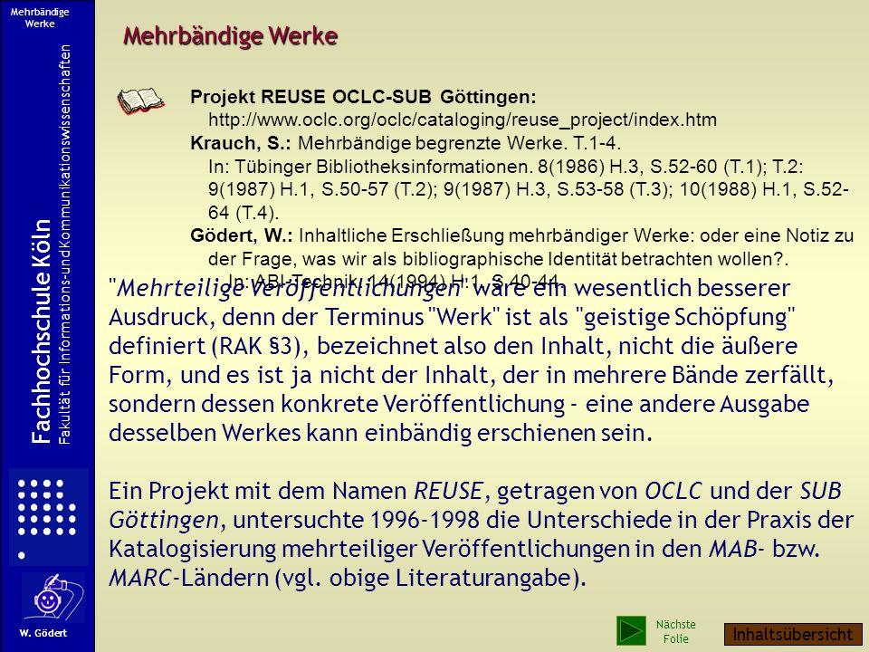 Mehrbändige Werke Projekt REUSE OCLC-SUB Göttingen: http://www.oclc.org/oclc/cataloging/reuse_project/index.htm Krauch, S.: Mehrbändige begrenzte Werke.