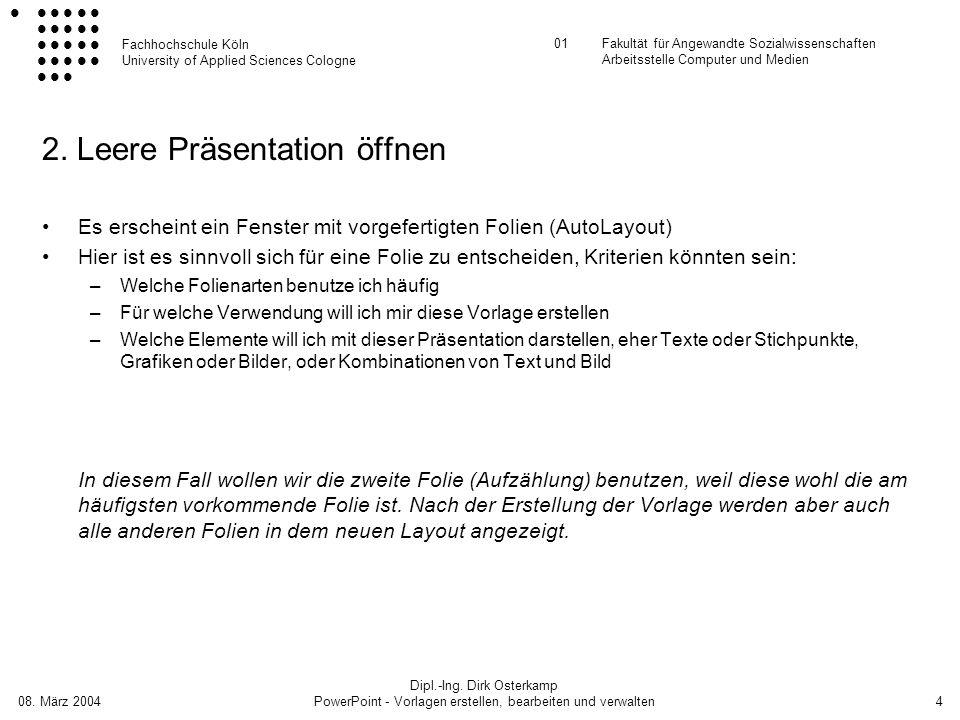 Fachhochschule Köln University of Applied Sciences Cologne 01Fakultät für Angewandte Sozialwissenschaften Arbeitsstelle Computer und Medien 08.