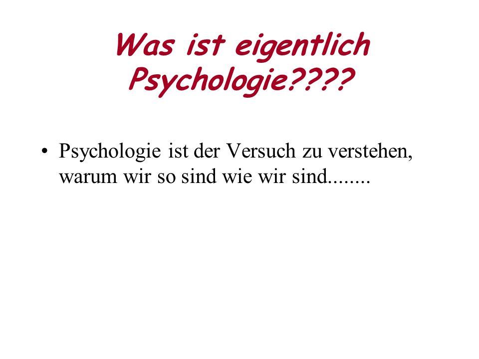 Was ist eigentlich Psychologie???.
