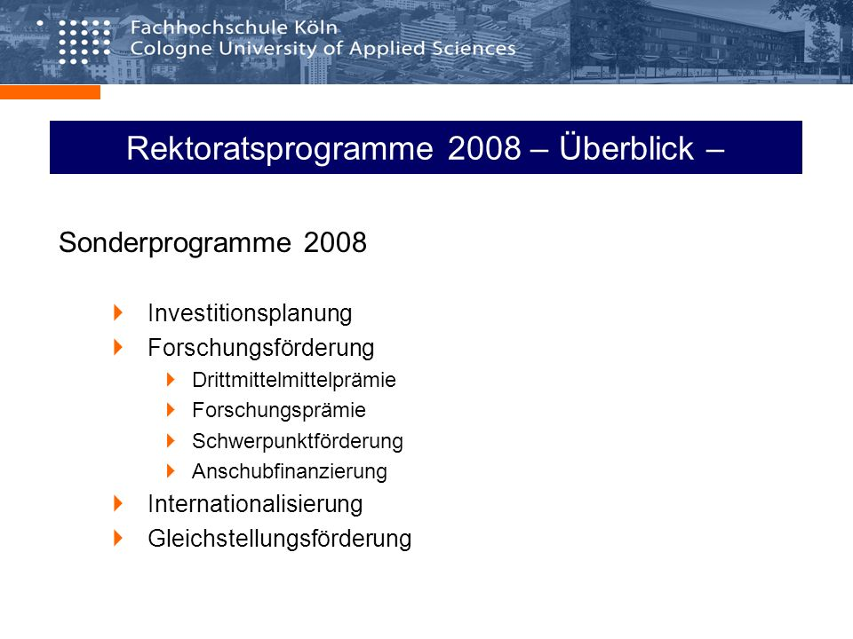 Rektoratsprogramme 2008 – Überblick – Sonderprogramme 2008 Investitionsplanung Forschungsförderung Drittmittelmittelprämie Forschungsprämie Schwerpunk