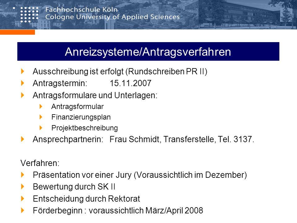 Anreizsysteme/Antragsverfahren Ausschreibung ist erfolgt (Rundschreiben PR II) Antragstermin: 15.11.2007 Antragsformulare und Unterlagen: Antragsformu