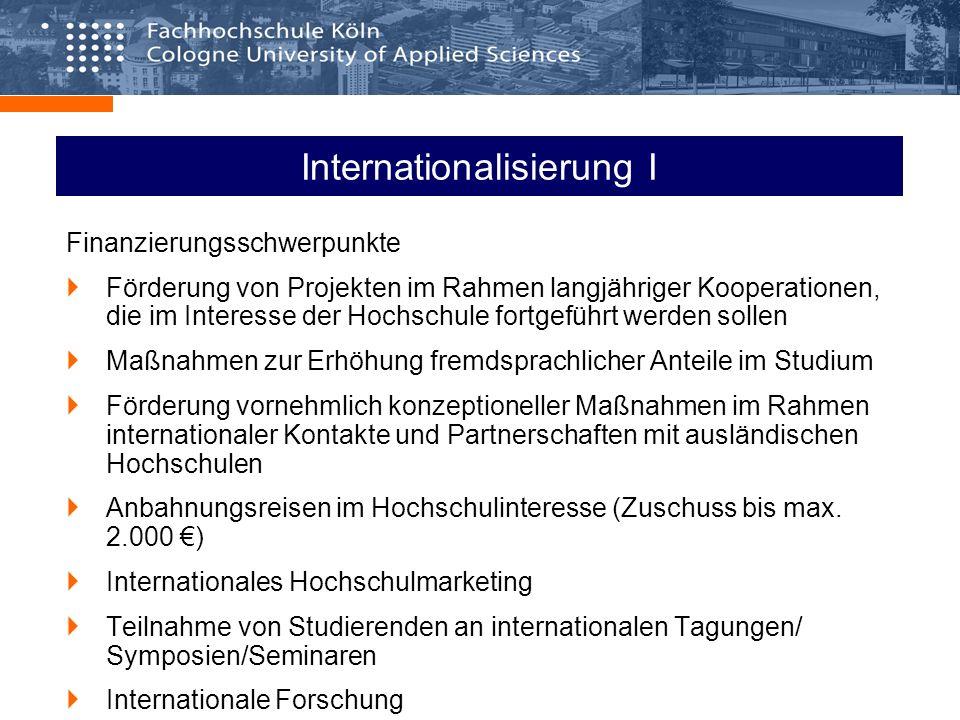 Internationalisierung I Finanzierungsschwerpunkte Förderung von Projekten im Rahmen langjähriger Kooperationen, die im Interesse der Hochschule fortge