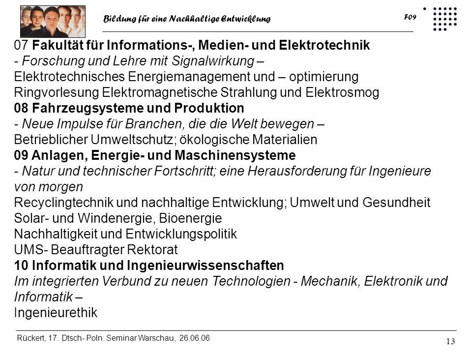 Bildung für eine Nachhaltige Entwicklung Rückert, 17. Dtsch- Poln. Seminar Warschau, 26.06.06 F09 13 07 Fakultät für Informations-, Medien- und Elektr