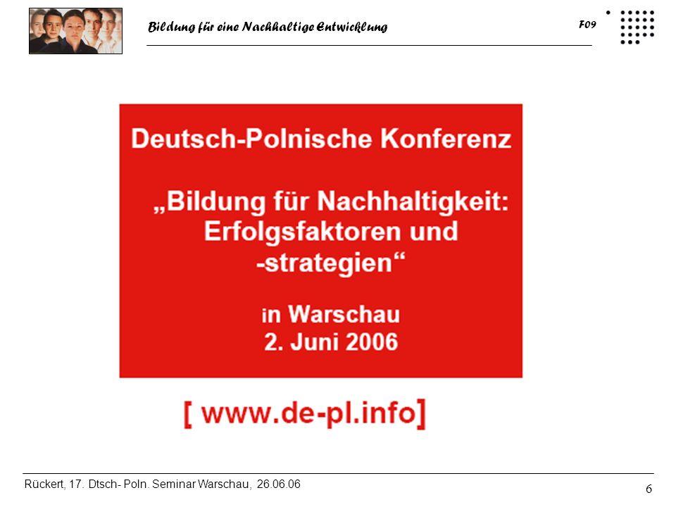 Bildung für eine Nachhaltige Entwicklung Rückert, 17. Dtsch- Poln. Seminar Warschau, 26.06.06 F09 6