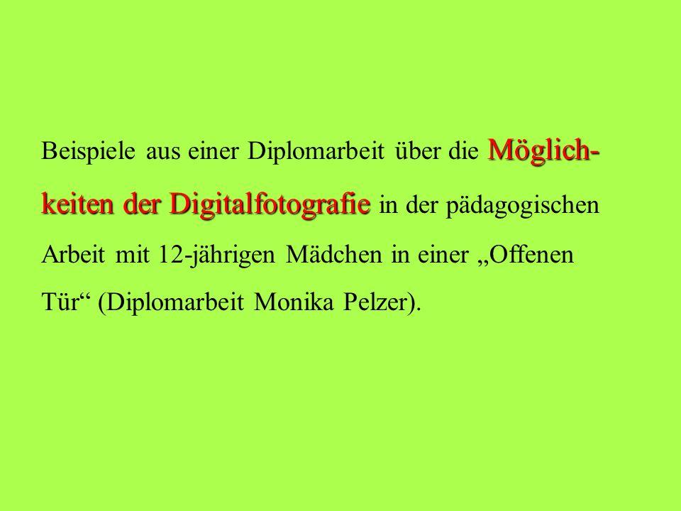 Digitalfotografie Möglichkeiten der Digitalfotografie in der pädagogischen Praxis