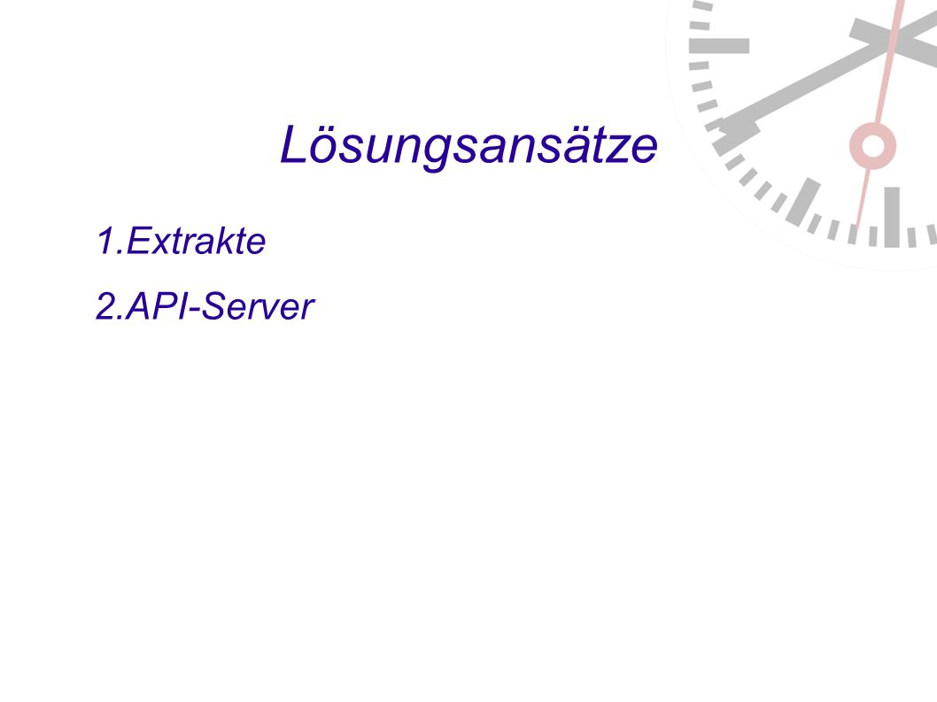 Lösungsansätze 1. Extrakte 2. API-Server