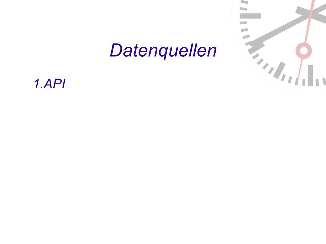 Datenquellen 1. API