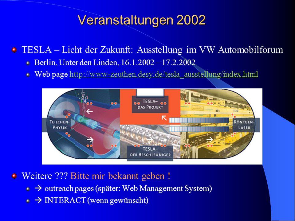 Veranstaltungen 2002 TESLA – Licht der Zukunft: Ausstellung im VW Automobilforum Berlin, Unter den Linden, 16.1.2002 – 17.2.2002 Web page http://www-z