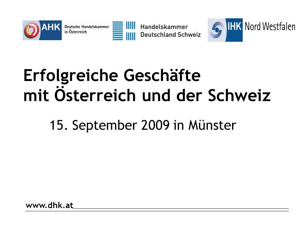 www.dhk.at Erfolgreiche Geschäfte mit Österreich und der Schweiz 15. September 2009 in Münster