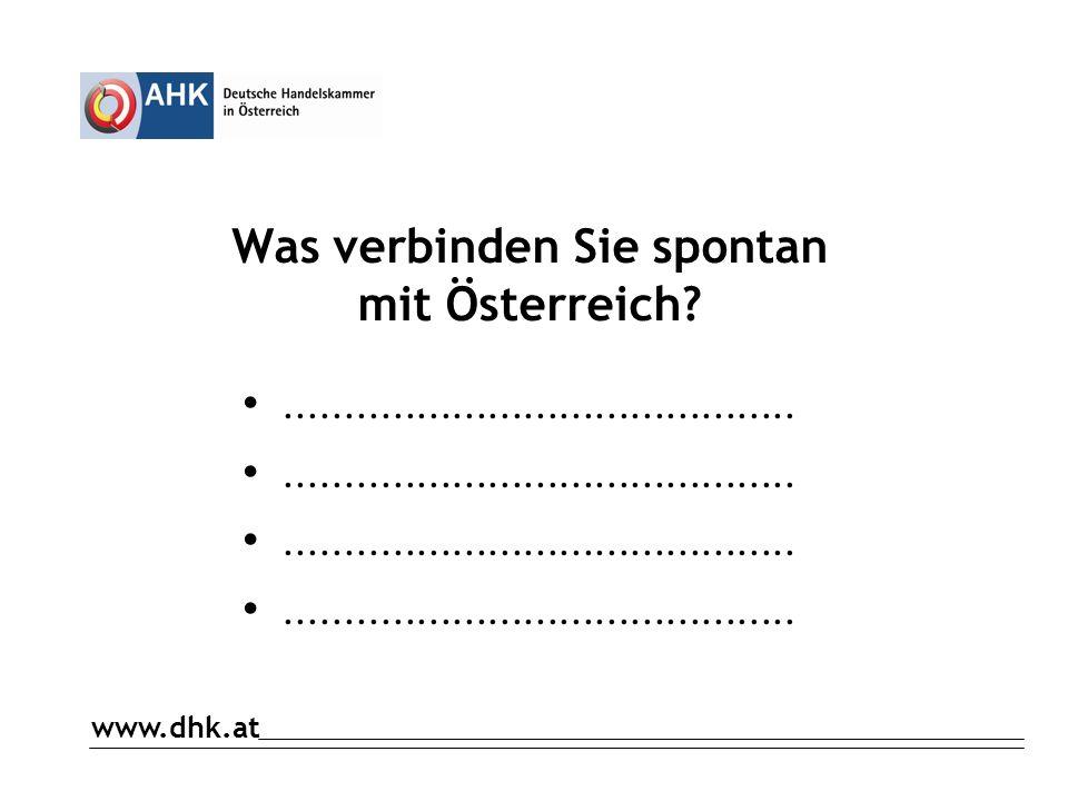 www.dhk.at Was verbinden Sie spontan mit Österreich?...........................................