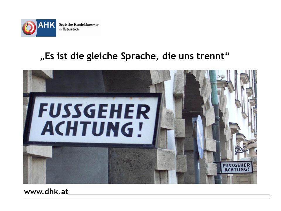 www.dhk.at Es ist die gleiche Sprache, die uns trennt