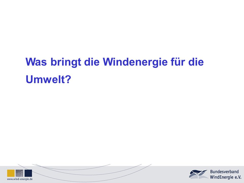 Was bringt die Windenergie für die Umwelt?
