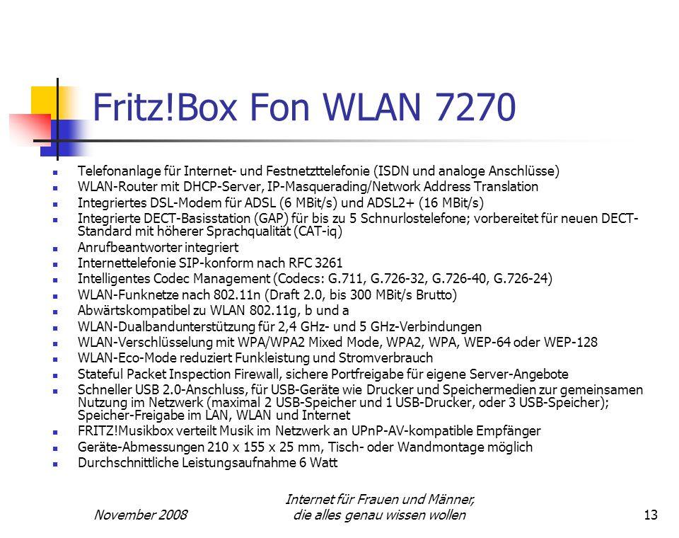 November 2008 Internet für Frauen und Männer, die alles genau wissen wollen13 Fritz!Box Fon WLAN 7270 Telefonanlage für Internet- und Festnetzttelefon