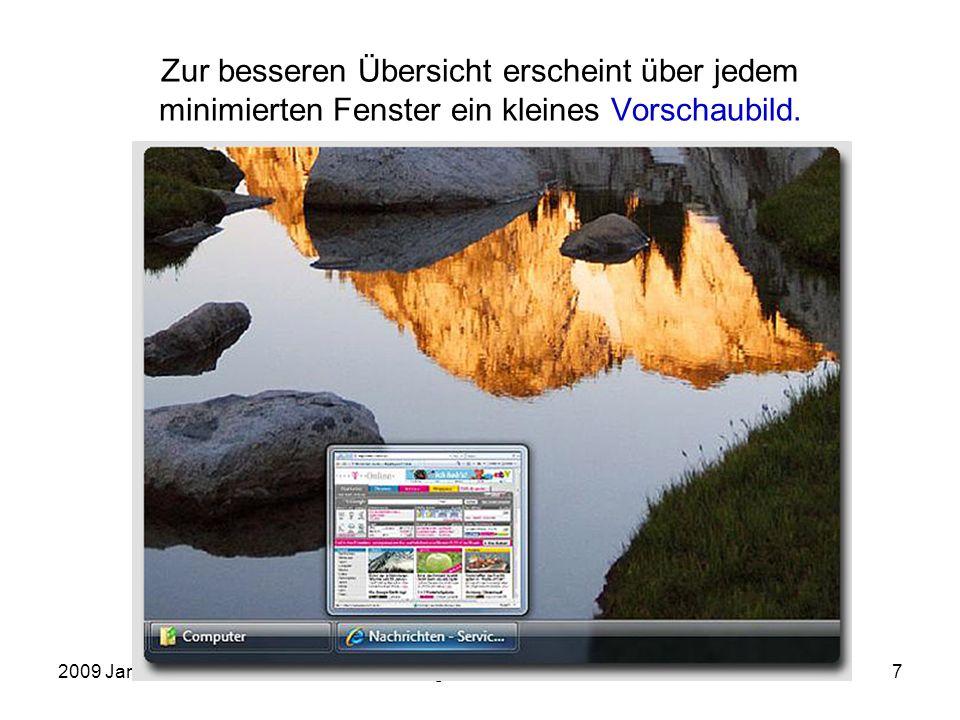 2009 JanuarEinführung in die Arbeit mit dem PC8 Zur besseren Übersicht lassen sich alle geöffneten Fenster in einer 3D-Ansicht auf dem Desktop darstellen.