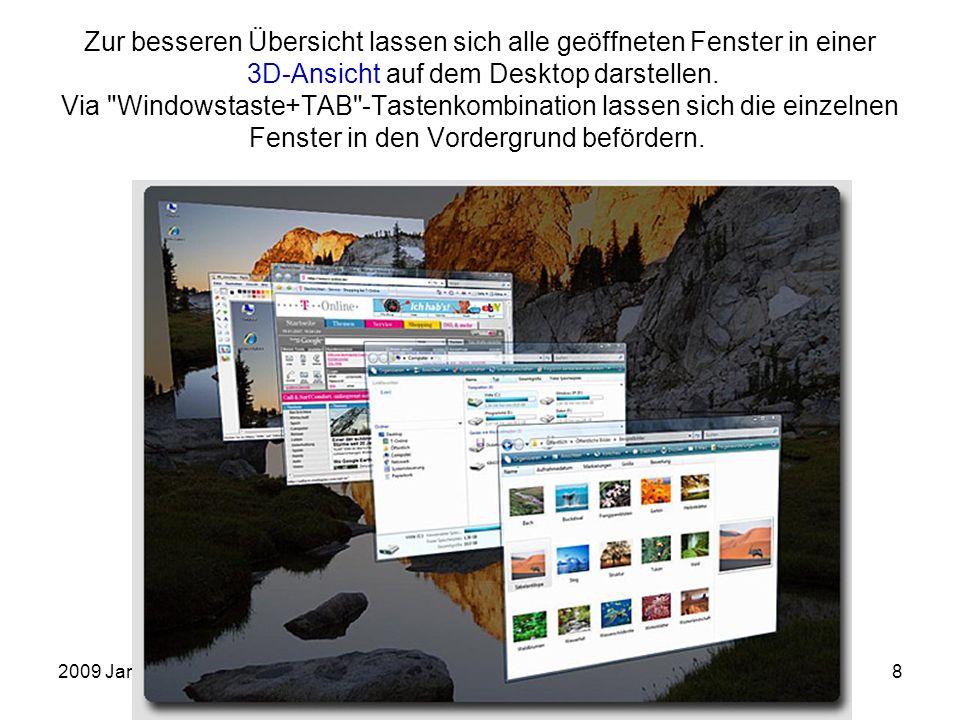 2009 JanuarEinführung in die Arbeit mit dem PC8 Zur besseren Übersicht lassen sich alle geöffneten Fenster in einer 3D-Ansicht auf dem Desktop darstel
