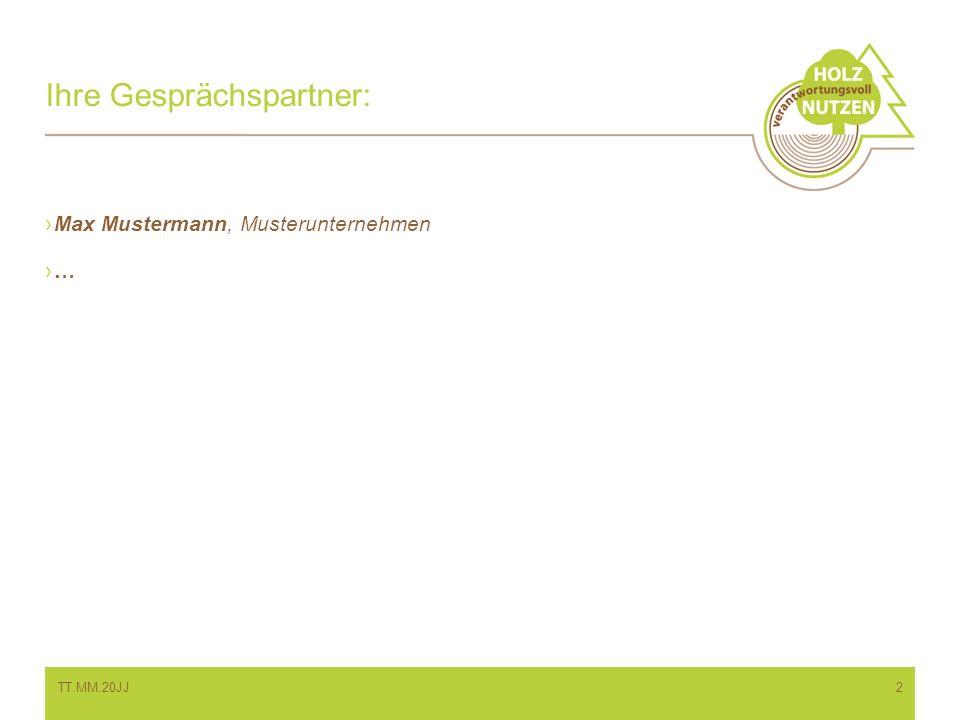 Ihre Gesprächspartner: TT.MM.20JJ2 Max Mustermann, Musterunternehmen …