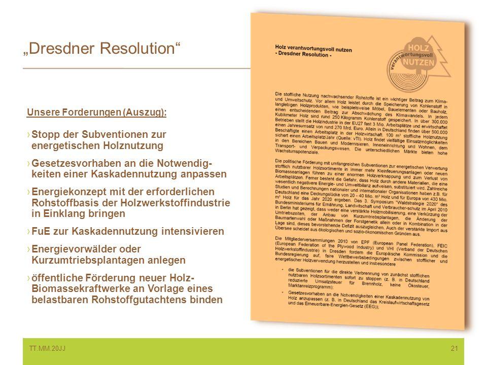 Dresdner Resolution Unsere Forderungen (Auszug): Stopp der Subventionen zur energetischen Holznutzung Gesetzesvorhaben an die Notwendig- keiten einer