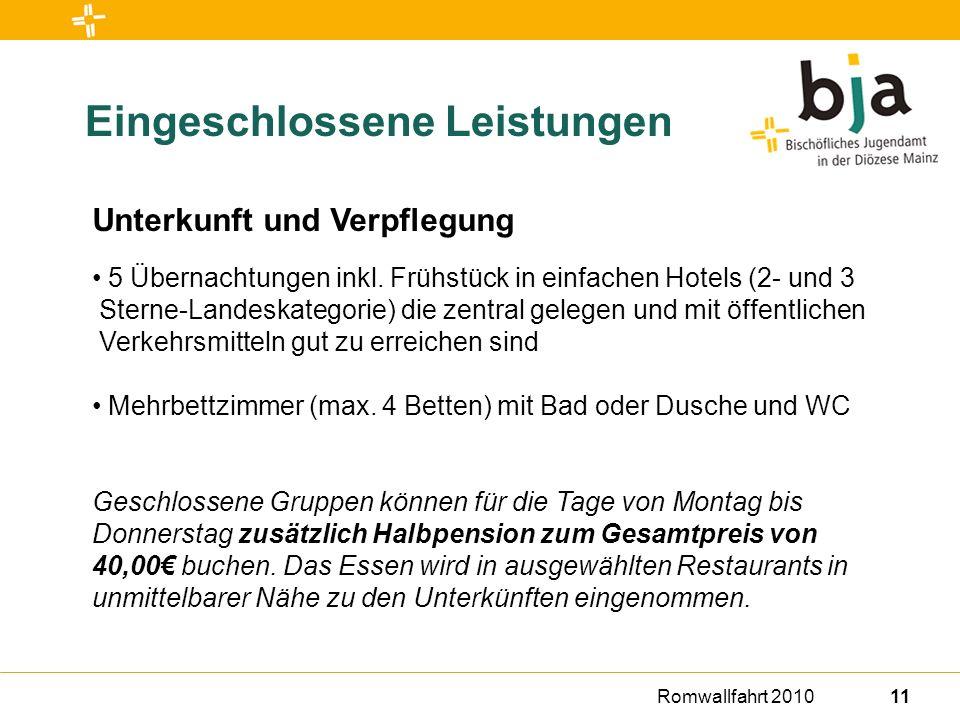 Romwallfahrt 201011 Eingeschlossene Leistungen Unterkunft und Verpflegung 5 Übernachtungen inkl.