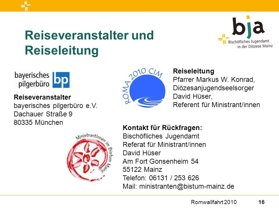 Romwallfahrt 201016 Reiseveranstalter und Reiseleitung Reiseveranstalter bayerisches pilgerbüro e.V.