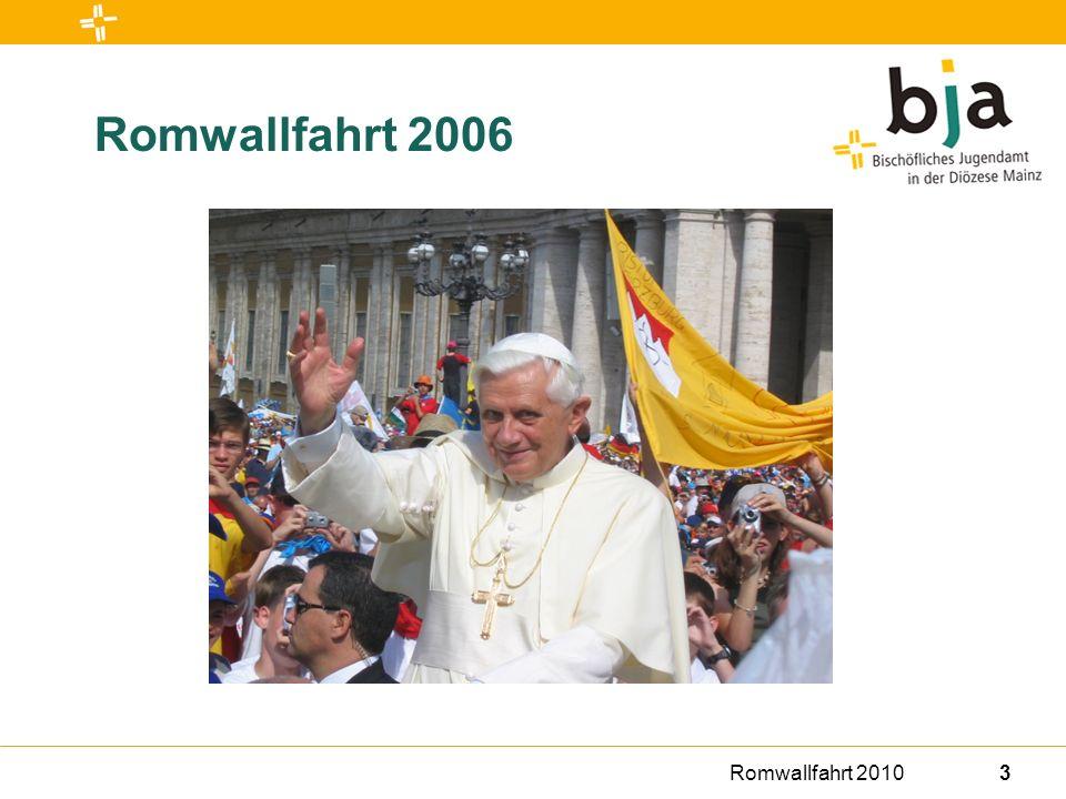 Romwallfahrt 201014 Teilnahme und Anmeldung Anmeldung Die Anmeldung ist ab sofort gruppenweise möglich.