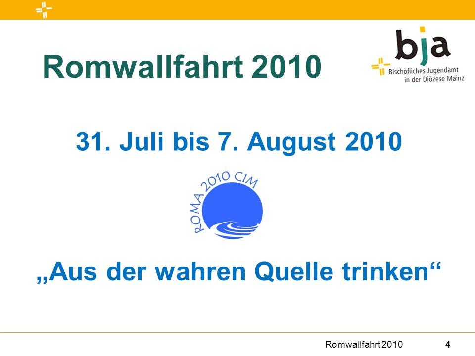 Romwallfahrt 201015 Teilnahme und Anmeldung Zahlung der Reisekosten Die Reisekosten sind bis zum 15.