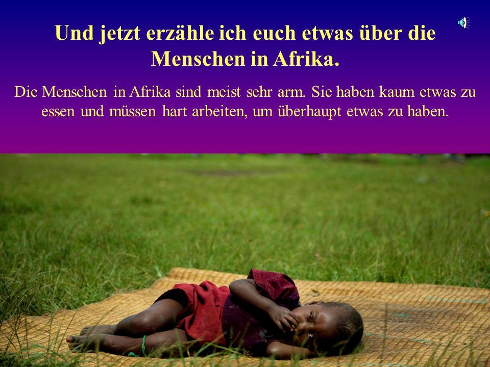Die Menschen in Afrika sind zwar arm aber fast immer gut gelaunt. Die Kinder spielen gern und viel. Sie brauchen keine Spiele von Ravensburger.