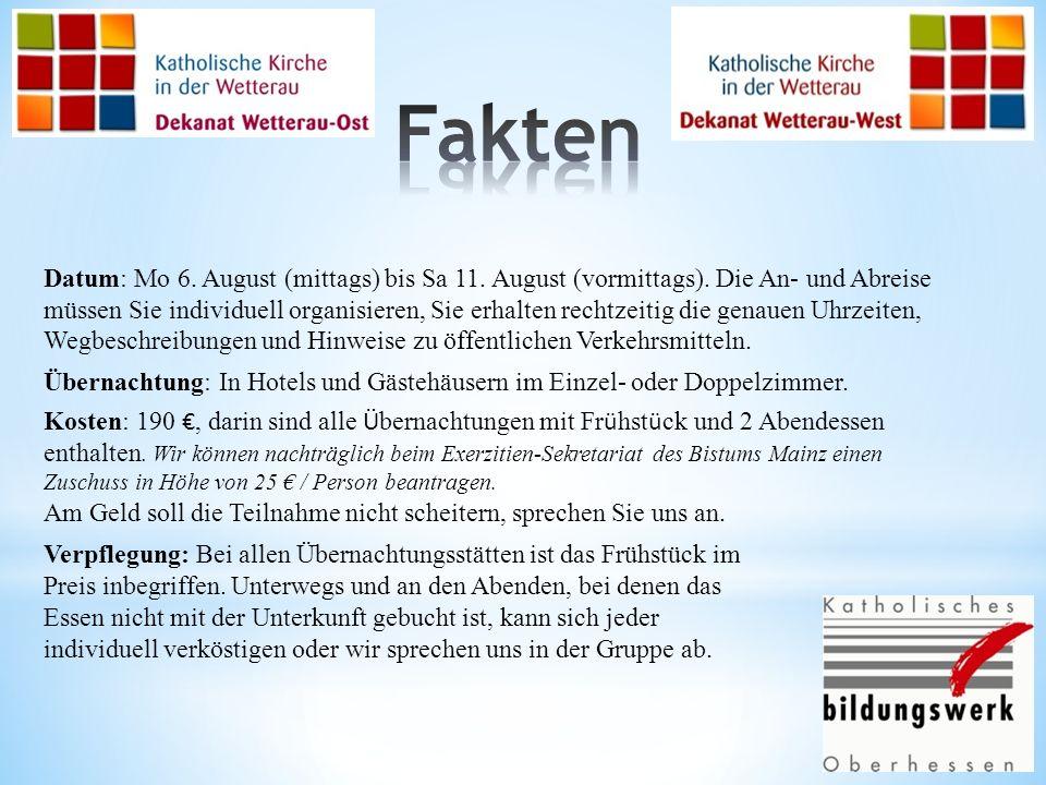 Datum: Mo 6. August (mittags) bis Sa 11. August (vormittags). Die An- und Abreise müssen Sie individuell organisieren, Sie erhalten rechtzeitig die ge