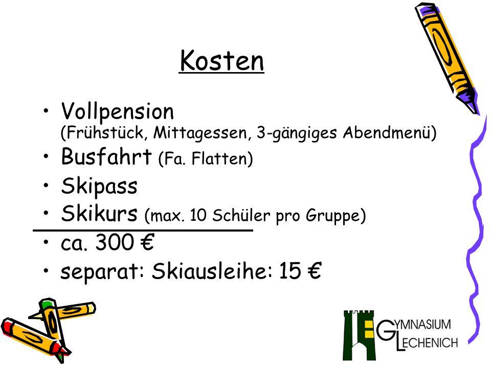 Kosten Vollpension (Frühstück, Mittagessen, 3-gängiges Abendmenü) Busfahrt (Fa.