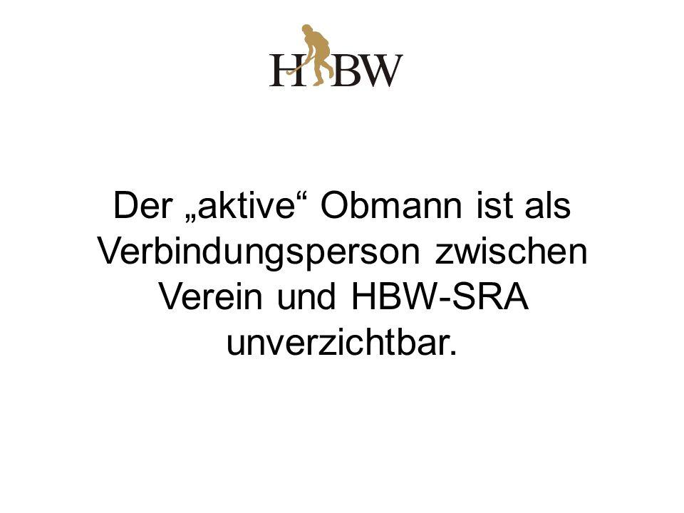 Der aktive Obmann ist als Verbindungsperson zwischen Verein und HBW-SRA unverzichtbar.