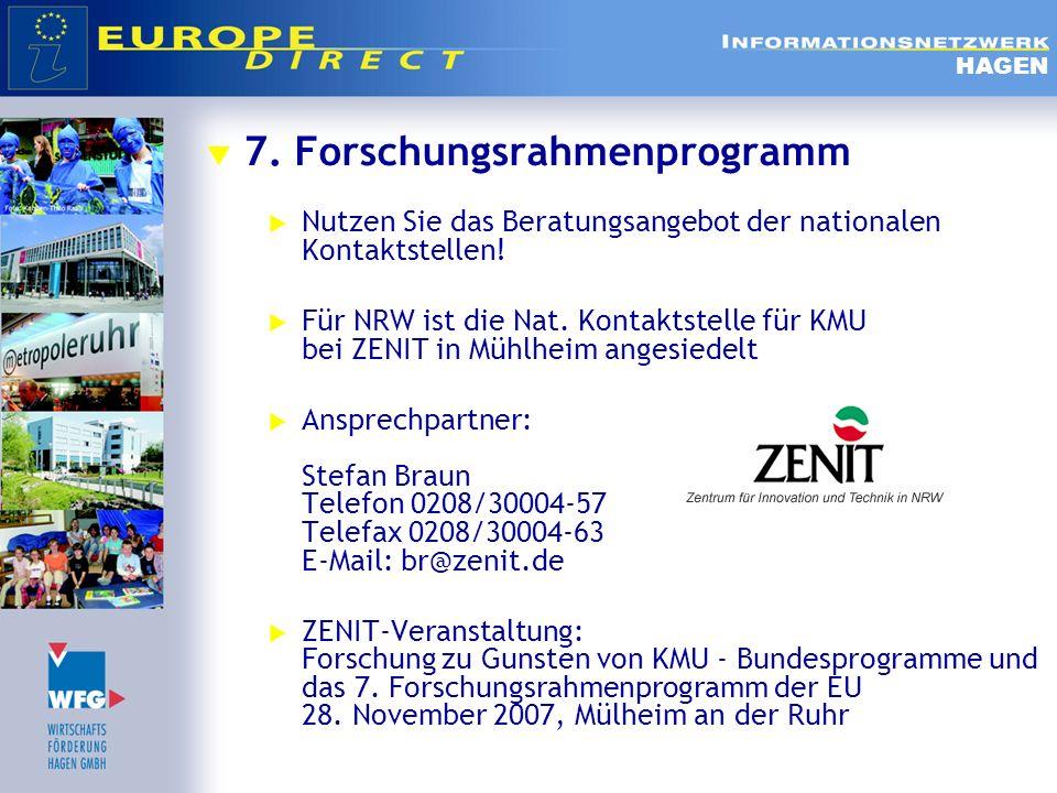 7. Forschungsrahmenprogramm Nutzen Sie das Beratungsangebot der nationalen Kontaktstellen! Für NRW ist die Nat. Kontaktstelle für KMU bei ZENIT in Müh