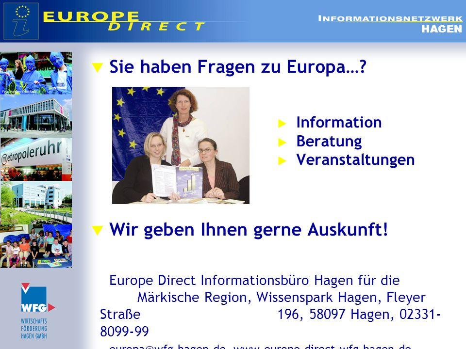 Sie haben Fragen zu Europa…? Information Beratung Veranstaltungen Wir geben Ihnen gerne Auskunft! Europe Direct Informationsbüro Hagen für die Märkisc