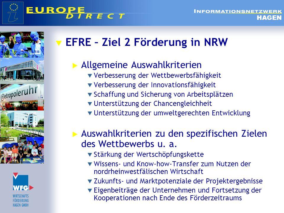 EFRE – Ziel 2 Förderung in NRW Allgemeine Auswahlkriterien Verbesserung der Wettbewerbsfähigkeit Verbesserung der Innovationsfähigkeit Schaffung und S