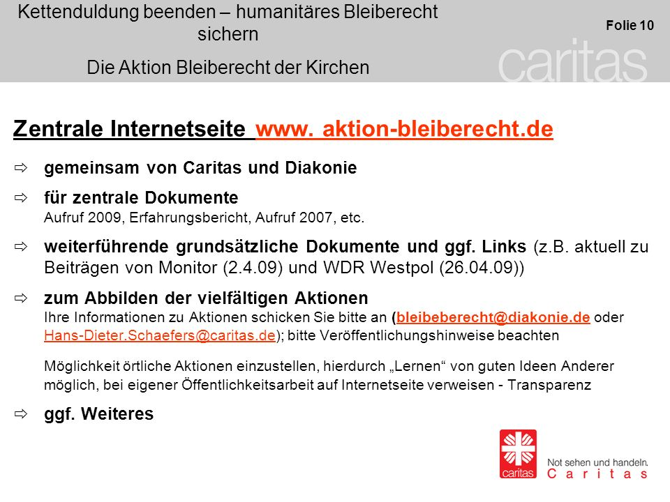 Kettenduldung beenden – humanitäres Bleiberecht sichern Die Aktion Bleiberecht der Kirchen Folie 10 Zentrale Internetseite www. aktion-bleiberecht.de