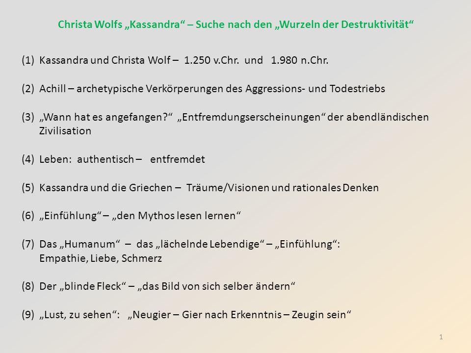 Christa Wolfs Kassandra – Suche nach den Wurzeln der Destruktivität (1)Kassandra und Christa Wolf – 1.250 v.Chr. und 1.980 n.Chr. (2)Achill – archetyp