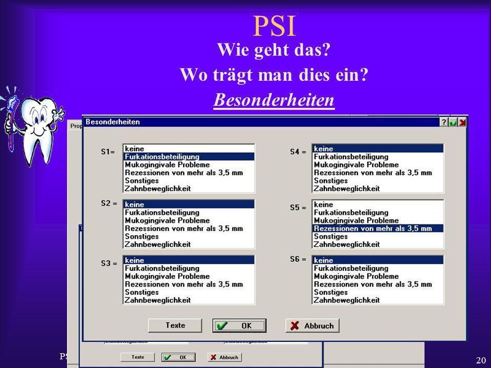 Ralf Gudden PSI Code Neue Leistung im BEMA ab 2004 20 PSI Wie geht das? Wo trägt man dies ein? Besonderheiten
