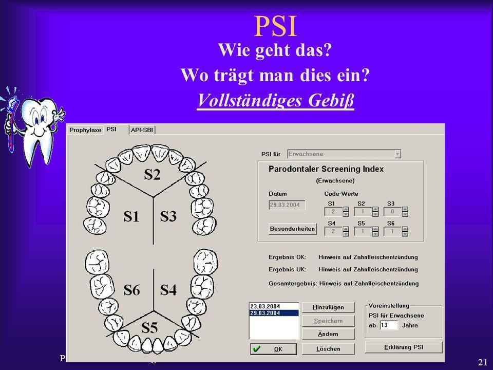 Ralf Gudden PSI Code Neue Leistung im BEMA ab 2004 21 PSI Wie geht das? Wo trägt man dies ein? Vollständiges Gebiß