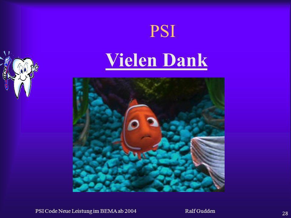 Ralf Gudden PSI Code Neue Leistung im BEMA ab 2004 28 PSI Vielen Dank