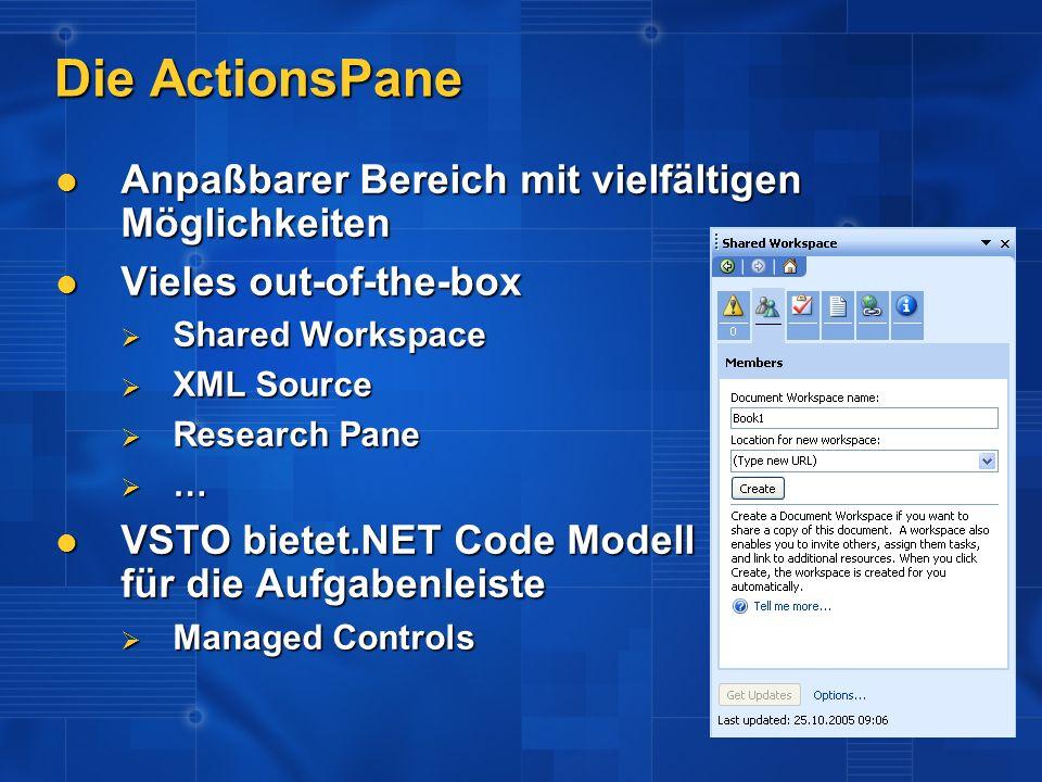 Die ActionsPane Anpaßbarer Bereich mit vielfältigen Möglichkeiten Anpaßbarer Bereich mit vielfältigen Möglichkeiten Vieles out-of-the-box Vieles out-o
