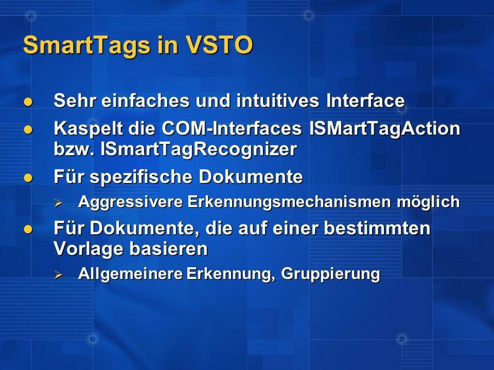Sehr einfaches und intuitives Interface Sehr einfaches und intuitives Interface Kaspelt die COM-Interfaces ISMartTagAction bzw. ISmartTagRecognizer Ka
