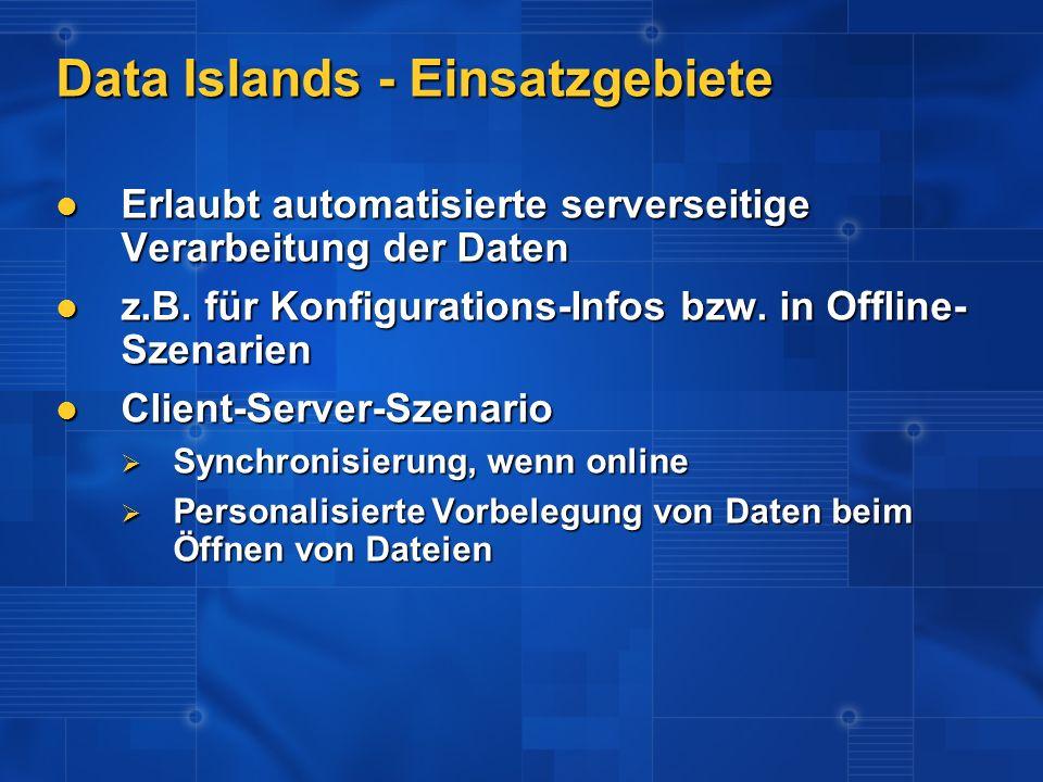 Data Islands - Einsatzgebiete Erlaubt automatisierte serverseitige Verarbeitung der Daten Erlaubt automatisierte serverseitige Verarbeitung der Daten