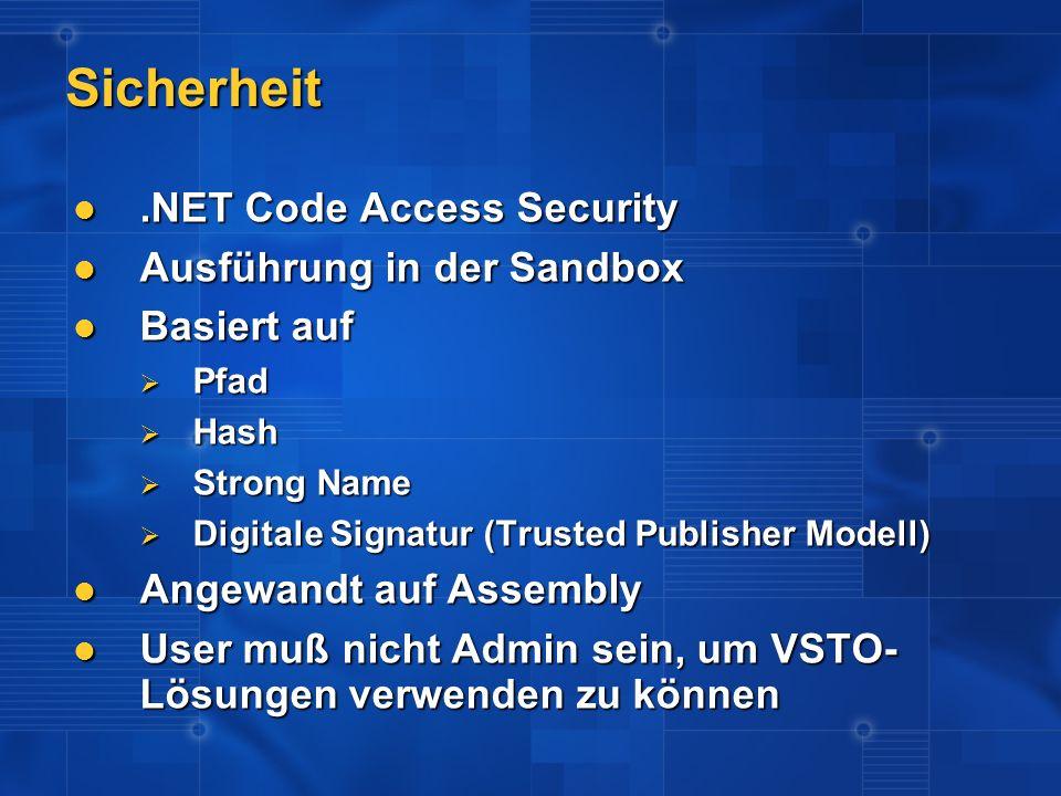 Sicherheit.NET Code Access Security.NET Code Access Security Ausführung in der Sandbox Ausführung in der Sandbox Basiert auf Basiert auf Pfad Pfad Has