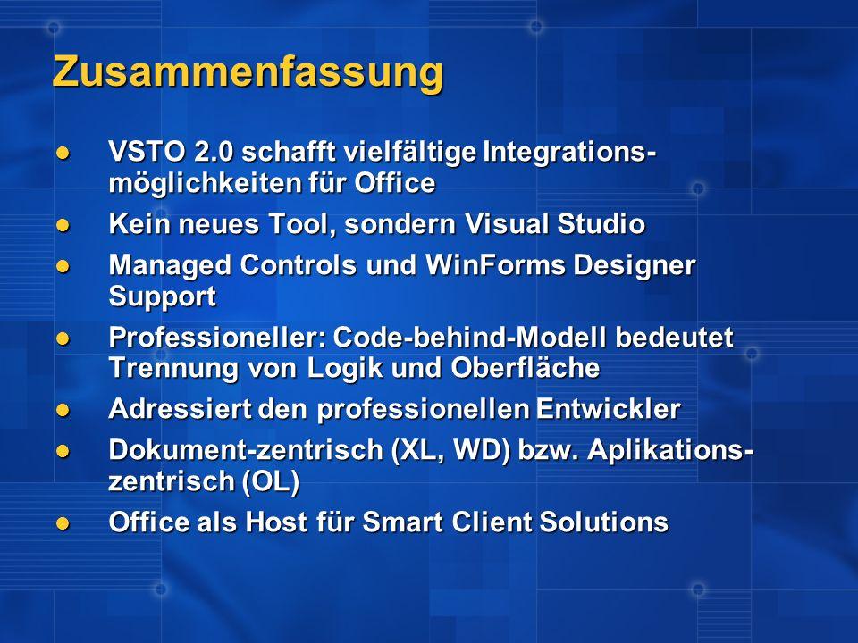 Zusammenfassung VSTO 2.0 schafft vielfältige Integrations- möglichkeiten für Office VSTO 2.0 schafft vielfältige Integrations- möglichkeiten für Offic