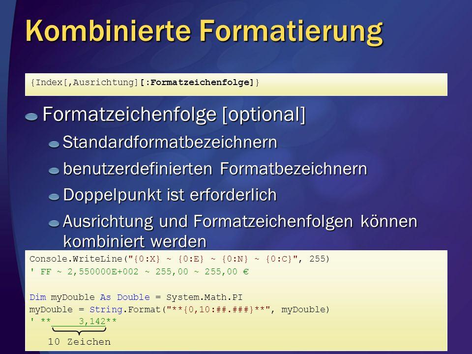 Kombinierte Formatierung Formatzeichenfolge [optional] Standardformatbezeichnern benutzerdefinierten Formatbezeichnern Doppelpunkt ist erforderlich Au