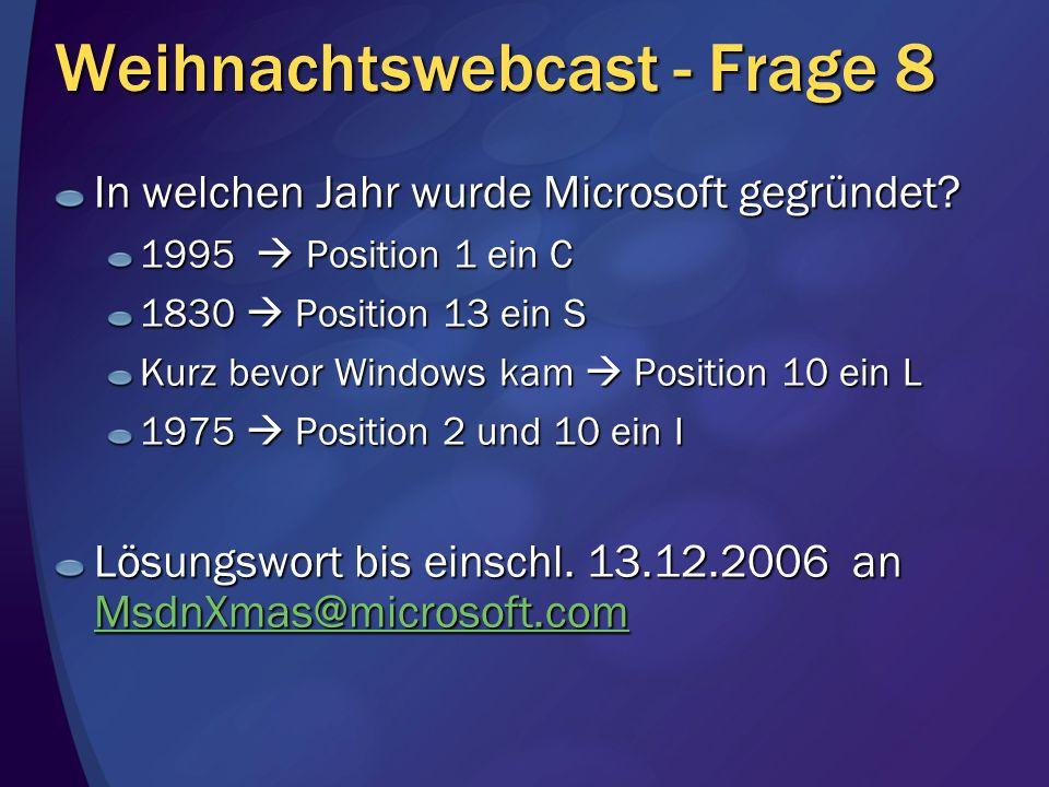 Weihnachtswebcast - Frage 8 In welchen Jahr wurde Microsoft gegründet? 1995 Position 1 ein C 1830 Position 13 ein S Kurz bevor Windows kam Position 10