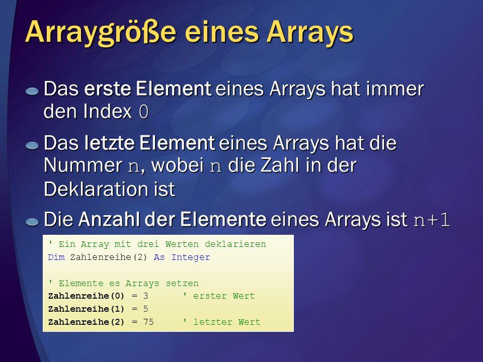 Arraygröße eines Arrays Das erste Element eines Arrays hat immer den Index 0 Das letzte Element eines Arrays hat die Nummer n, wobei n die Zahl in der
