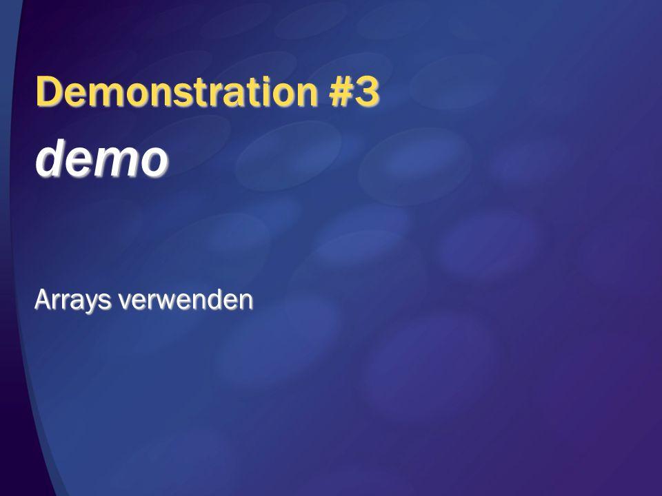 Demonstration #3 demo Arrays verwenden