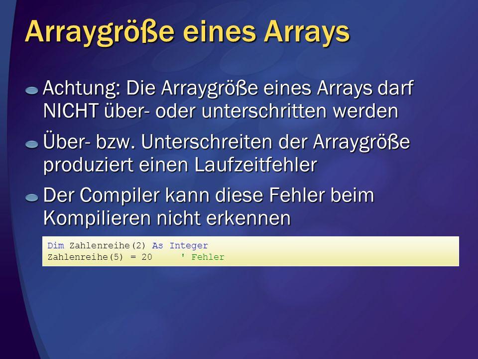 Arraygröße eines Arrays Achtung: Die Arraygröße eines Arrays darf NICHT über- oder unterschritten werden Über- bzw. Unterschreiten der Arraygröße prod
