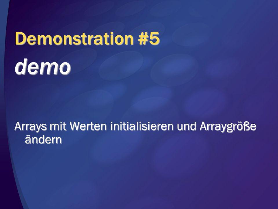 Demonstration #5 demo Arrays mit Werten initialisieren und Arraygröße ändern